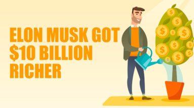 Elon Musk Got $10B Richer | Elon Musk Investment Strategies | Billionaire Investment Tips