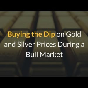 Buying the Dip on Gold and Silver Prices 2021