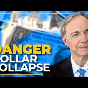 DANGER! US Dollar Collapse Is Coming, Ray Dalio's Warning