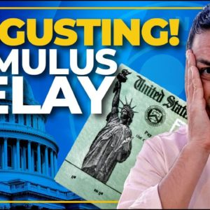 DISGUSTING! Why Congress Stimulus Delay Hurts Millions | 4th Stimulus Update