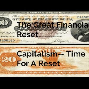 The Great Financial Reset- Currency and Capitalism Reset. #gold #federalreserve #investor